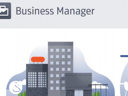 Facebook Business Manager: vuoi saperne di più? Ecco la storia.